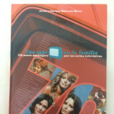 Libros: UNA MÁS EN LA FAMILIA AÑOS 70. UN PASEO NOSTÁLGICO POR LAS SERIES TELEVISIVAS - DOLMEN. Lote 53373295
