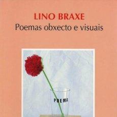 Libros: LINO BRAXE. POEMAS OBXECTO E VISUAIS. Lote 54119896