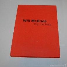 Livros: LIBRO CATALOGO FOTOGRAFICO WILL MCBRIDE MY SIXTIES. ED LIMITADA 100 EJEMPLARES. RARISIMO. Lote 56553159