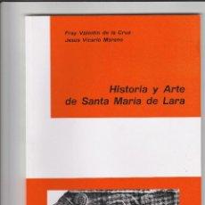 Libros: HISTORIA Y ARTE DE SANTA MARIA DE LARA - QUINTANILLA DE LAS VIÑAS BURGOS - 1988 - IMPR MONTE CARMELO. Lote 57060452