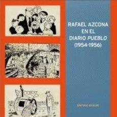 Livres: RAFAEL AZCONA EN EL DIARIO PUEBLO (1954-1956).. Lote 58360485