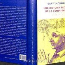 Libri: UNA HISTORIA SECRETA DE LA CONSCIENCIA GARY LACHMAN GASTOS DE ENVIO GRATIS. Lote 59556135
