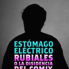 Libros: ESTÓMAGO ELÉCTRICO RUBIALES O LA DISIDENCIA DEL COMIX UNDERGROUND DE BARCELONA. Lote 56400791