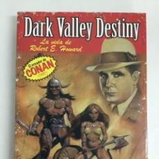 Libros: DARK VALLEY DESTINY. LA VIDA DE ROBERT E. HOWARD. EL CREADOR DE CONAN - PRETEXTOS DOLMEN. Lote 59885742