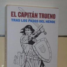 Libros: EL CAPITAN TRUENO TRAS LOS PASOS DEL HEROE - ACCION CULTURAL ESPAÑOLA CIRCULO DE BELLAS ARTES. Lote 98380442