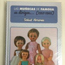 Libros: LAS MUÑECAS DE FAMOSA SE DIRIGEN... (1957-1969) - SALUD AMORES - DIÁBOLO EDICIONES. Lote 156817733