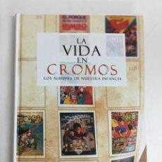 Libros: LA VIDA EN CROMOS. LOS ÁLBUMES DE NUESTRA INFANCIA - JAVIER MATESANZ - DOLMEN. Lote 62800231