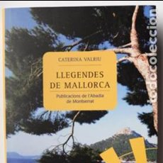 Libros: LLIBRE LLEGENDES DE MALLORCA, CATERINA VALRIU. Lote 65921166