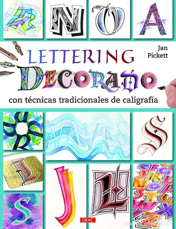 LETTERING DECORADO CON TÉCNICAS TRADICIONALES DE CALIGRAFÍA - JAN PICKETT (Libros Nuevos - Bellas Artes, ocio y coleccionismo - Otros)
