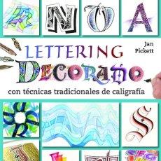 Libros: LETTERING DECORADO CON TÉCNICAS TRADICIONALES DE CALIGRAFÍA - JAN PICKETT. Lote 68998441