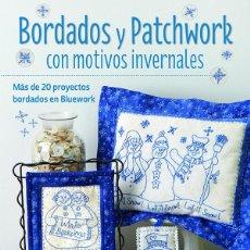 Libros: BORDADOS Y PATCHWORK CON MOTIVOS INVERNALES. MÁS DE 20 PROYECTOS BORDADOS EN BLUEWORK - ROBIN KINGSL. Lote 68999369