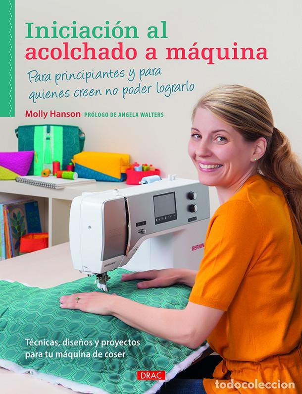 LABORES. PATCHWORK. INICIACIÓN AL ACOLCHADO A MÁQUINA - MOLLY HANSON (Libros Nuevos - Bellas Artes, ocio y coleccionismo - Otros)