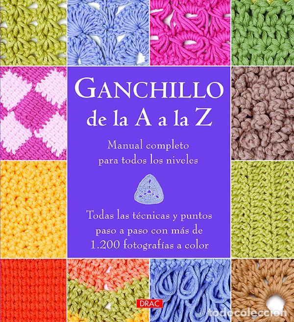 LABORES. GANCHILLO DE LA A A LA Z. MANUAL COMPLETO PARA TODOS LOS NIVELES - VARIOS AUTORES (Libros Nuevos - Bellas Artes, ocio y coleccionismo - Otros)