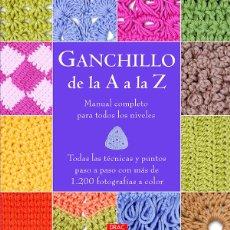Libros: LABORES. GANCHILLO DE LA A A LA Z. MANUAL COMPLETO PARA TODOS LOS NIVELES - VARIOS AUTORES. Lote 69023305