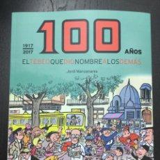 Libros: TBO 100 AÑOS (1917-2017) EL TEBEO QUE DIO NOMBRE A LOS DEMÁS - JORDI MANZANARES - DIMINUTA EDITORIAL. Lote 98825719