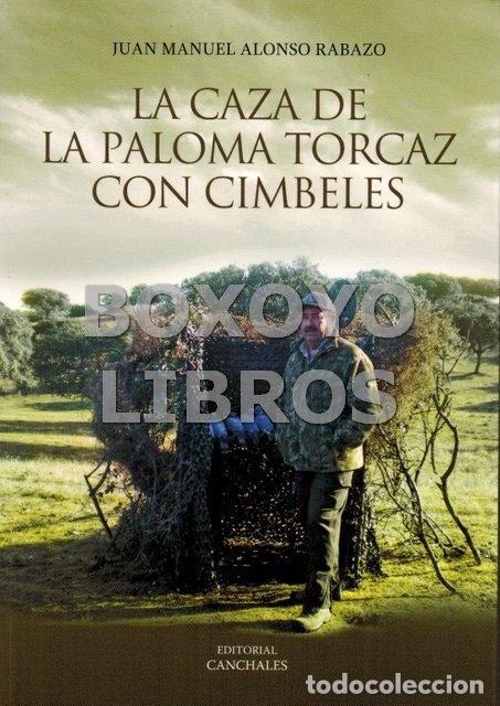 ALONSO RABAZO, Juan Manuel  La caza de la paloma torcaz con cimbeles