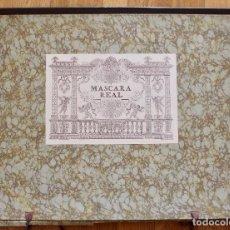 Libros: FACSIMIL DE LA MASCARA REIAL, EJEMPLAR 154/710, COLEGIOS Y GREMIOS CIUDAD DE BARCELONA 1981 65X53 CM. Lote 74956479