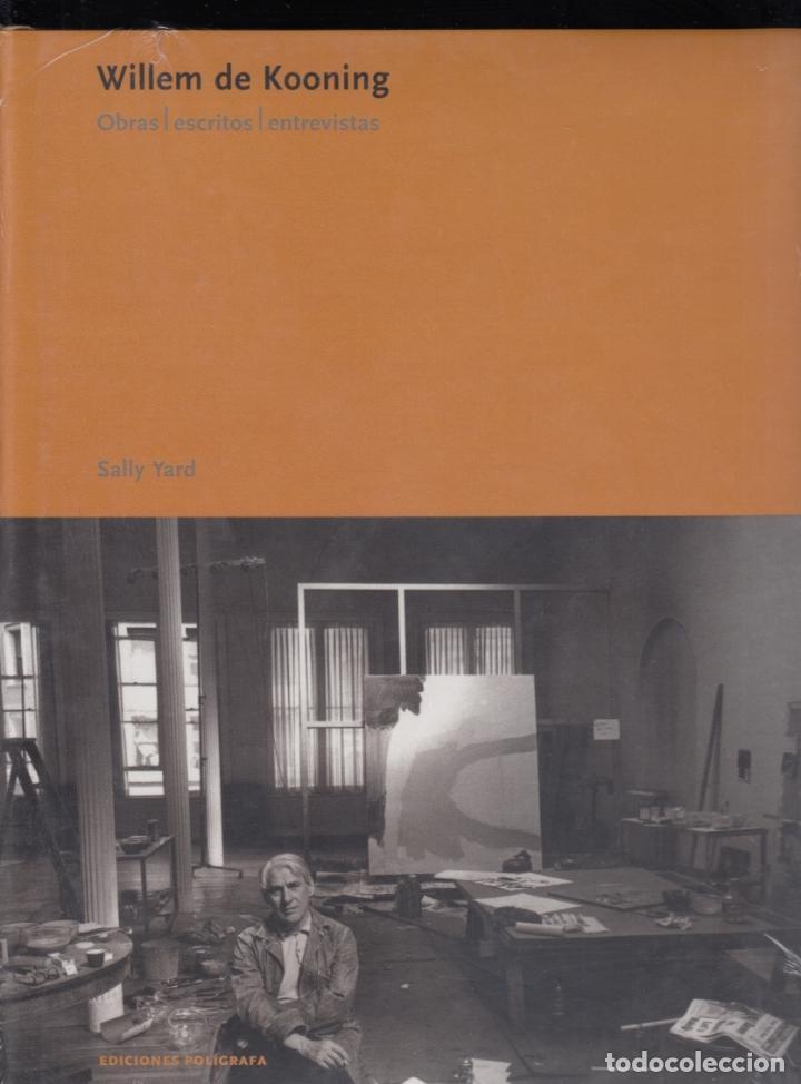 WILLEM DE KONING OBRAS ESCRITOS ENTREVISTAS SALLY YARD ED. POLÍGRAFA 2007 1ª EDICIÓN PRECINTADO (Libros Nuevos - Bellas Artes, ocio y coleccionismo - Otros)