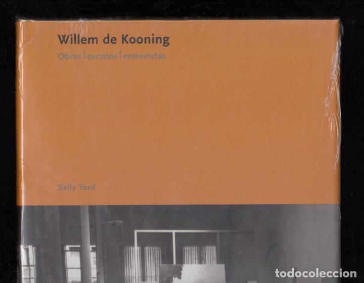 Libros: WILLEM DE KONING OBRAS ESCRITOS ENTREVISTAS SALLY YARD ED. POLÍGRAFA 2007 1ª EDICIÓN PRECINTADO - Foto 3 - 82890144