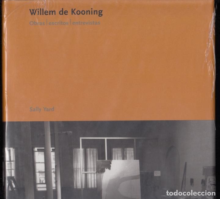 Libros: WILLEM DE KONING OBRAS ESCRITOS ENTREVISTAS SALLY YARD ED. POLÍGRAFA 2007 1ª EDICIÓN PRECINTADO - Foto 10 - 82890144