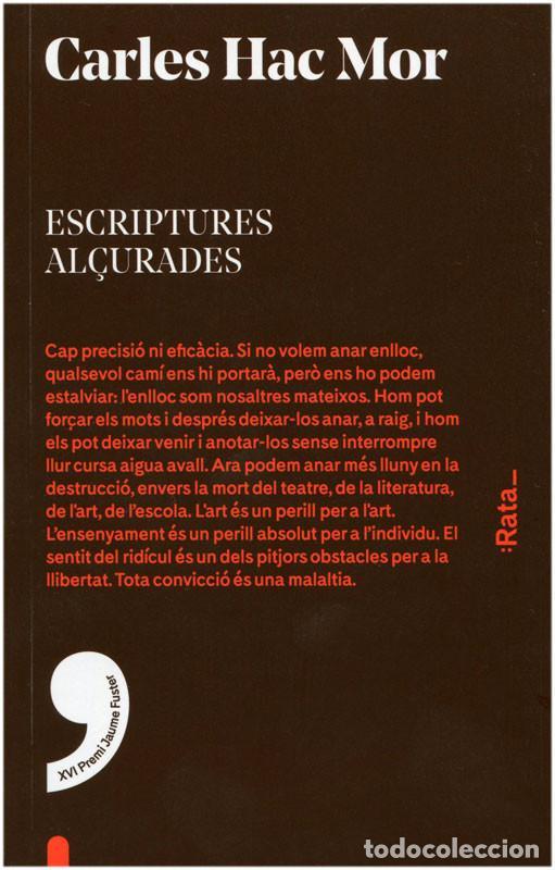 CARLES HAC MOR - ESCRIPTURES ALÇURADES (XVI PREMI JAUME FUSTER) - :RATA 2016 - CATALÁ (Libros Nuevos - Bellas Artes, ocio y coleccionismo - Otros)