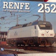 Livres: RENFE 252 LA TRACCION ELÉCTRICA. RESERVA ANTICIPADA EDICIONES. JOSEP MIQUEL SOLÉ 56 P. Lote 81058620