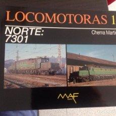 Libros: LOCOMOTORAS 13 NORTE: 7301 MAF CHEMA MARTÍNEZ 40 PAG. Lote 81060752