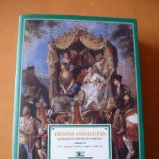 Libros: FIESTAS ANDALUZAS. ANTOLOGÍA DE TEXTOS COSTUMBRISTAS. Lote 82583916