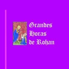 Libros: LIBRO DE HORAS DE ROHAN (COMENTARIO DEL FACSÍMIL). Lote 85433188