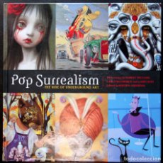 Libros: POP SURREALISM: THE RISE OF UNDERGROUND ART. Lote 85656448