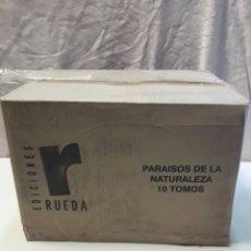 Libros: PARAISOS DE LA NATURALEZA. EDICIONES RUEDA (10 TOMOS). Lote 88876232