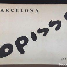 Libros: BARCELONA. DIBUIXOS D'OPISSO. EDICIONS CURIOSA. 1981.. Lote 90707875