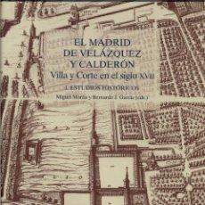 Libros: EL MADRID DE VELÁZQUEZ Y CALDERÓN. Lote 92697380