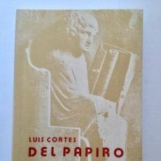 Libros: DEL PAPIRO A LA IMPRENTA. PEQUEÑA HISTORIA DEL LIBRO.. Lote 95225979