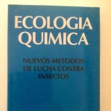 Libros: ECOLOGÍA QUIMICA. NUEVOS MÉTODOS DE LUCHA CONTRA INSECTOS.. Lote 95226303
