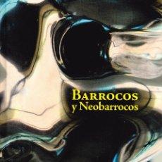 Libros: BARROCOS Y NEOBARROCOS. EL INFIERNO DE LO BELLO. F. JAVIER PANERA CUEVAS. Lote 95556239