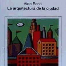 Libros: LA ARQUITECTURA DE LA CIUDAD GUSTAVO GILI. Lote 103682862