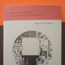 Libros: DESDE EL ÉUFRATES... LA IMÁGEN COMO DESTINO. MARTIN HANOOS HANOOS. Lote 104168987
