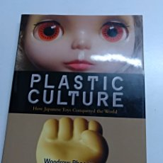 Libros: PLASTIC CULTURE HOW JAPANESE TOYS CONQUERERED THE WORLD (WOODROW PHOENIX). Lote 104379448