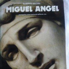 Libros: * MIGUEL ANGEL. ROBERTO SALVINI. Lote 151176254