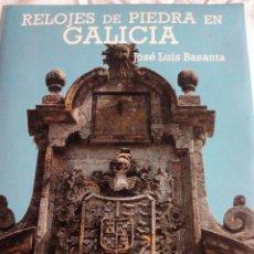 Libros: * RELOJES DE PIEDRA DE GALICIA. JOSÉ LUIS BASANTA. Lote 104518484