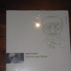 Libros: ERNESTO SÁBATO PALABRAS PARA GALICIA. XUNTA DE GALICIA.2008. Lote 105759287