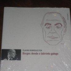 Libros: BORGES DENDE O LABIRINTO GALEGO.CLAUDIO RODRÍGUEZ FER.XUNTA DE GALICIA.2008. Lote 105759651