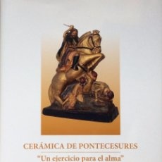 Libros: CERÁMICA DE PONTECESURES. ARTISTICA GALLEGA Y CELTA DE PUENTE CESURES. PONTEVEDRA. GALICIA. Lote 106083107