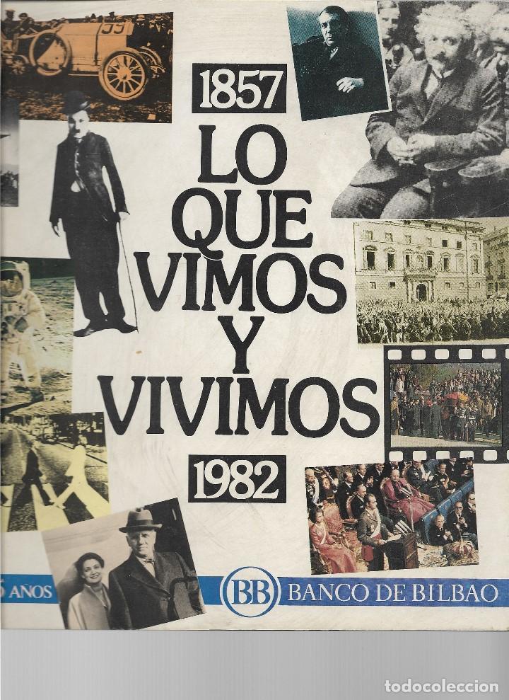 1857 - 1982 - LO QUE VIMOS Y VIVIMOS - 125 AÑOS - BANCO DE BILBAO (Libros Nuevos - Bellas Artes, ocio y coleccionismo - Otros)