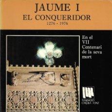 Libros: NADALA FUNDACIO CARULLA FONT - ANY 1976 - JAUME I EL CONQUERIDOR - 1276-1976 - VEURA FOTOS. Lote 111287487
