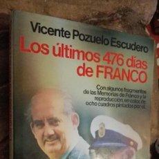 Libros: LOS ÚLTIMOS 476 DÍAS DE FRANCO - POZUELO ESCUDERO, VICENTE. Lote 112320519