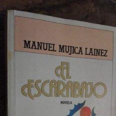 Libros: EL ESCARABAJO. NOVELA. - MÚJICA LAÍNEZ, MANUEL.-. Lote 112423751