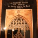 Libros: LAS TRACERÍAS CALADAS DEL CLAUSTRO DE SANTA MARIA LA REAL DE NAJERA - M. DE LOS ANGELES DE LAS HERAS. Lote 114071771