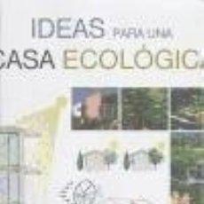Libros: IDEAS PARA UNA CASA ECOLÓGICA. Lote 115198695